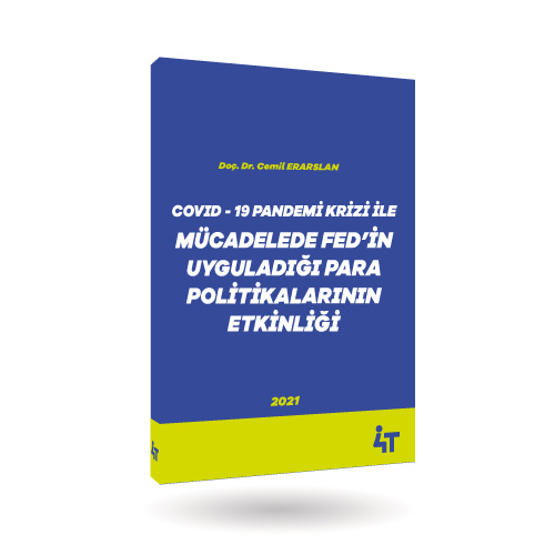 COVID-19 PANDEMİ KRİZİ İLE MÜCADELEDE FED'İN UYGULADIĞI PARA POLİTİKALARI